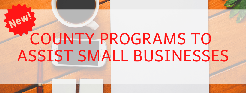NEW COUNTY PROGRAMS TO ASSIST SMALL BUSINESSES_